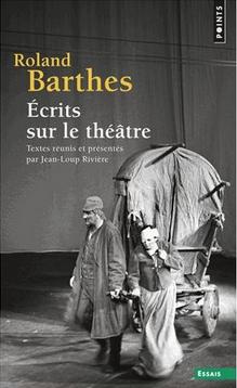 Ecrits sur le théâtre Barthes